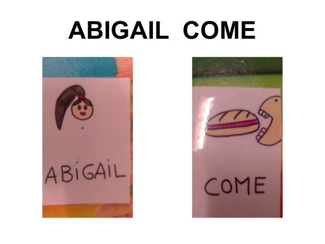 ABIGAIL COME