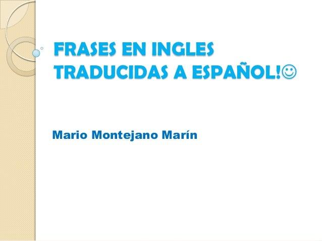 Frases En Ingles Traducidas A Español