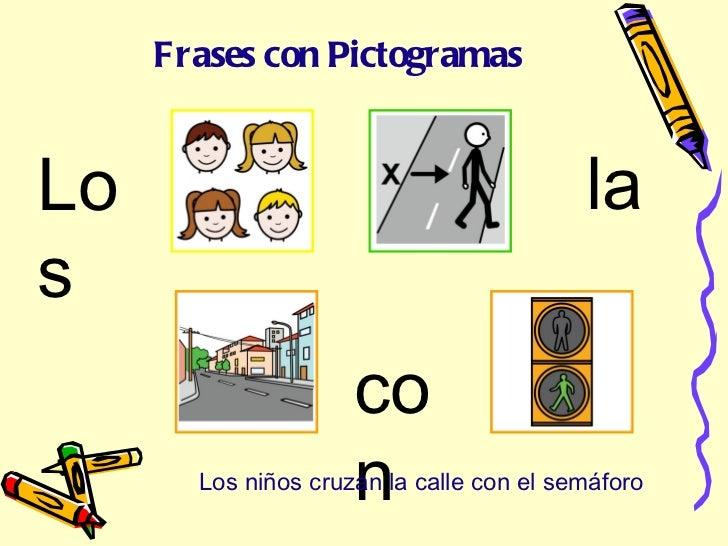 Los la   con Los niños cruzan la calle con el semáforo Frases con Pictogramas