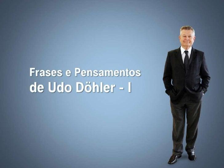 Frases e pensamentos de Udo Döhler