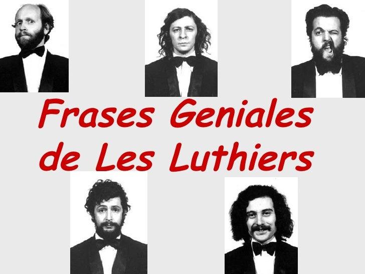 Frases Geniales  de Les Luthiers