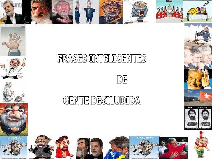 FRASES INTELIGENTES  DE  GENTE DESILUDIDA