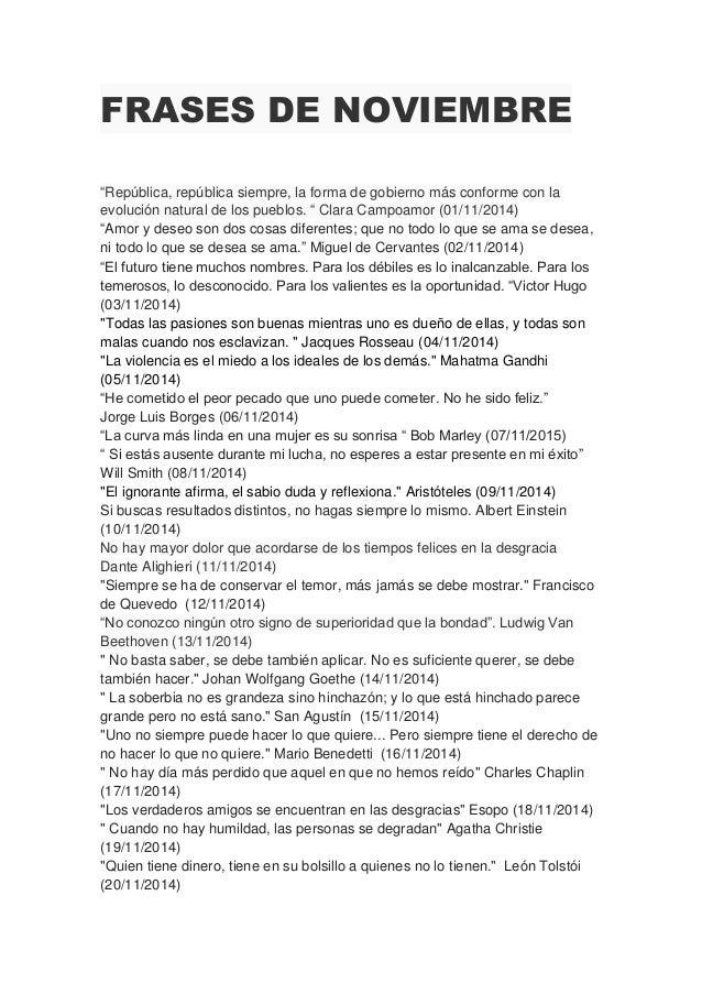 """FRASES DE NOVIEMBRE """"República, república siempre, la forma de gobierno más conforme con la evolución natural de los puebl..."""