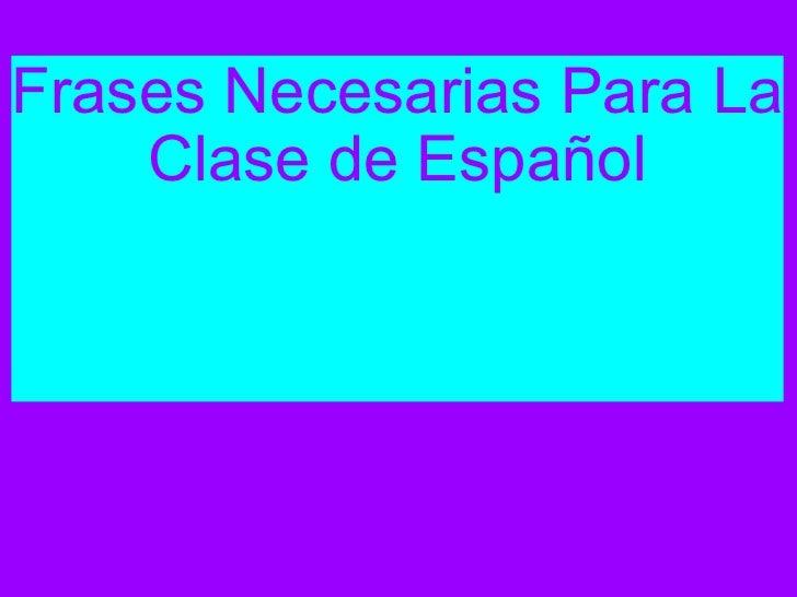 Frases Necesarias Para La Clase de Español