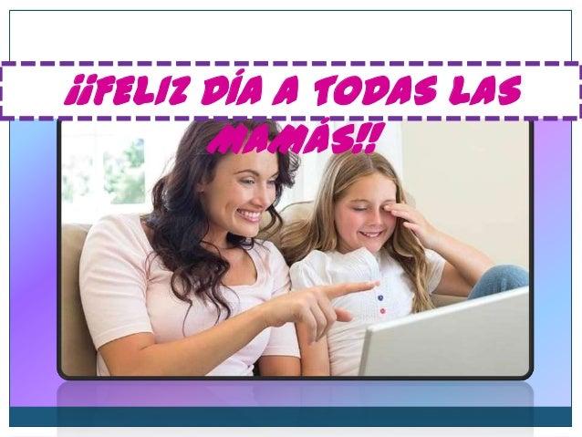 ¡¡FELIZ DÍA A TODAS LAS MAMÁS!!