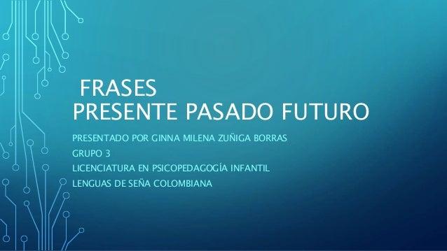 Frases Pasado Presente Futuro