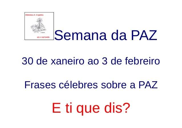 Biblioteca A Esperela exlibris Semana da PAZ 30 de xaneiro ao 3 de febreiro Frases célebres sobre a PAZ E ti que dis?
