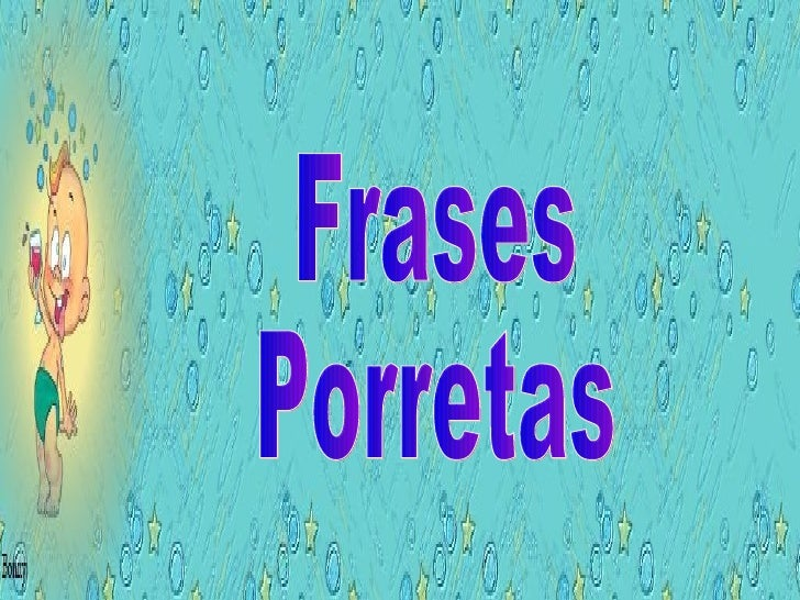 Frases Porretas