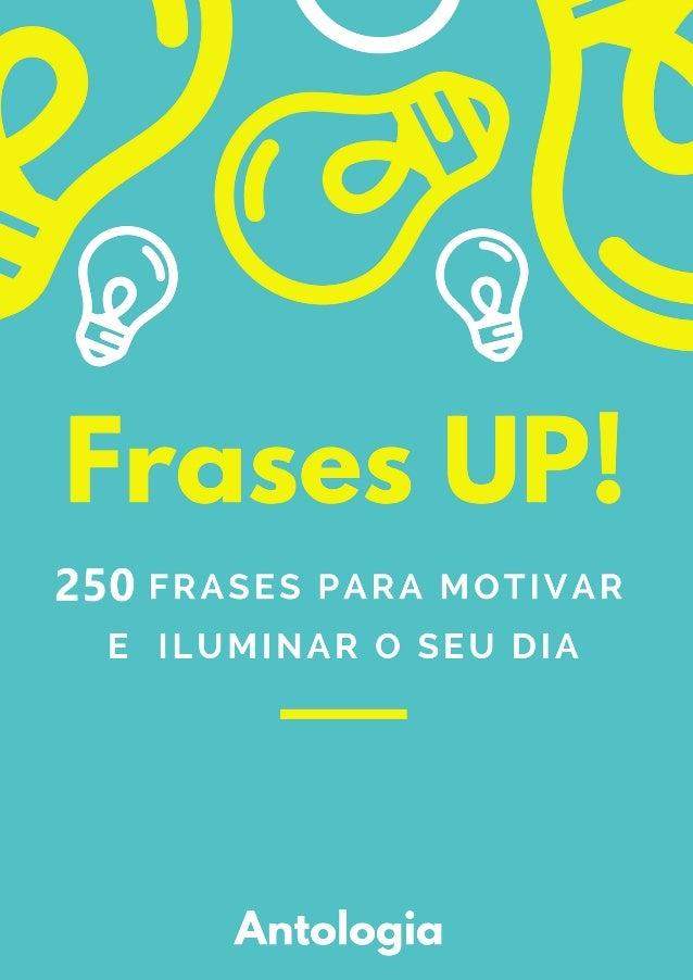 Motivacional Frases Up 250 Frases Para Motivar E Iluminar O