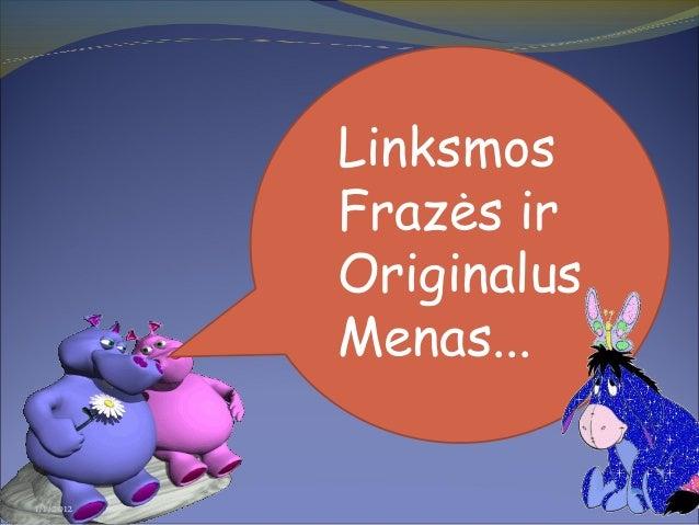 Linksmos Frazės ir Originalus Menas... 1/1/2012