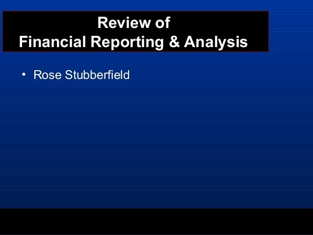 Review of Financial Reporting & Analysis • Rose Stubberfield