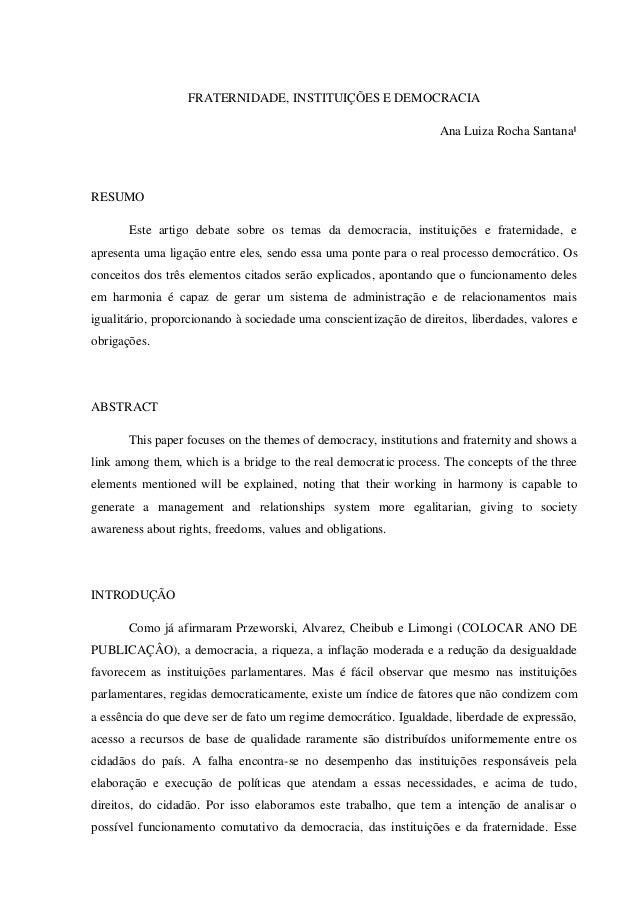 FRATERNIDADE, INSTITUIÇÕES E DEMOCRACIA Ana Luiza Rocha Santana¹ RESUMO Este artigo debate sobre os temas da democracia, i...