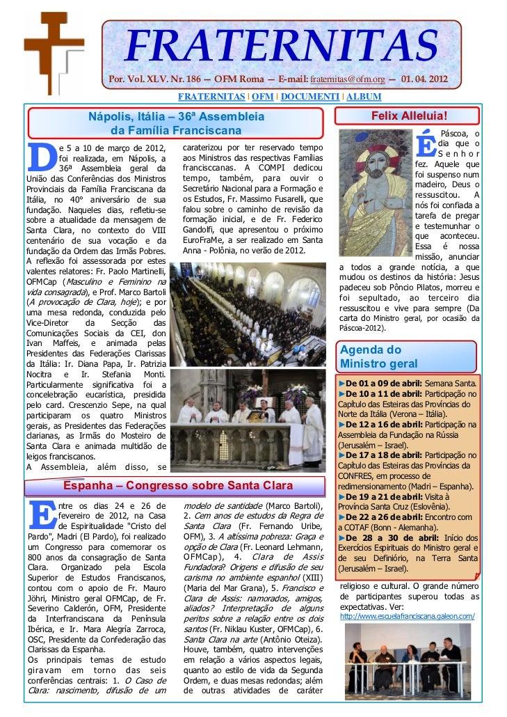 FRATERNITAS                       Por. Vol. XLV. Nr. 186 — OFM Roma — E-mail: fraternitas@ofm.org — 01. 04. 2012          ...