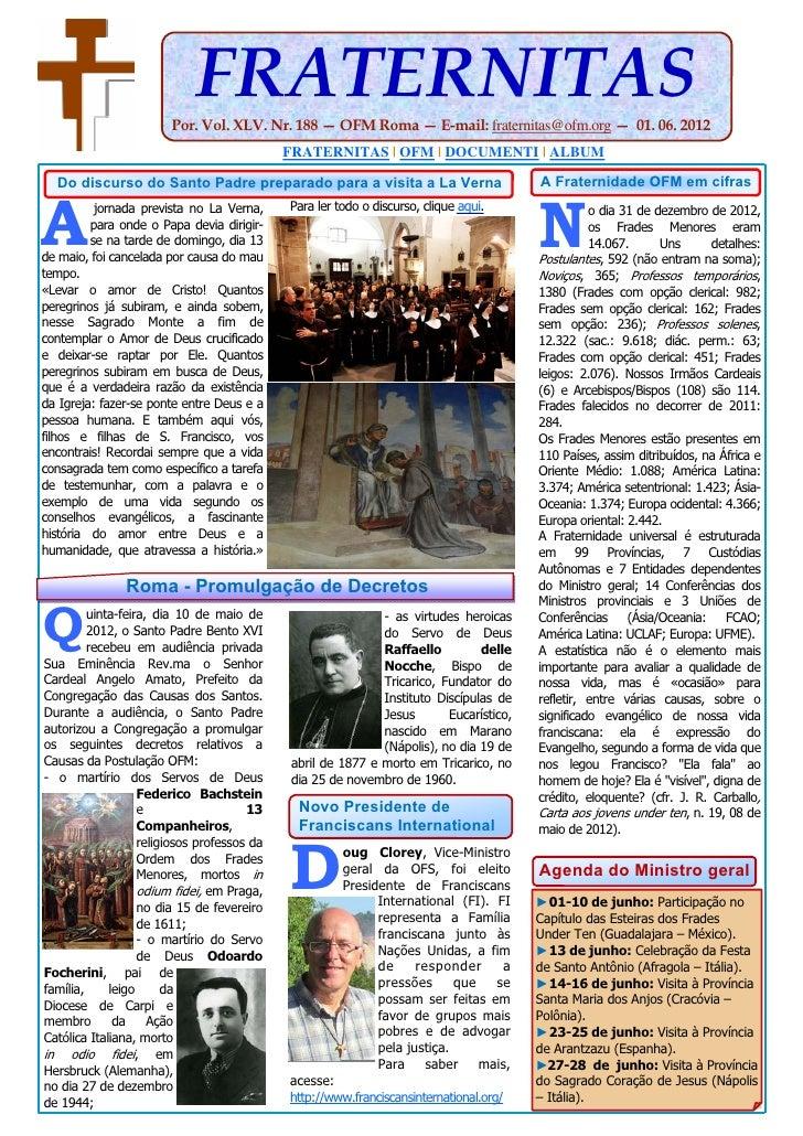 FRATERNITAS                        Por. Vol. XLV. Nr. 188 — OFM Roma — E-mail: fraternitas@ofm.org — 01. 06. 2012         ...