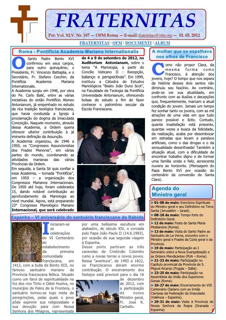 FRATERNITAS                      Por. Vol. XLV. Nr. 187 — OFM Roma — E-mail: fraternitas@ofm.org — 01. 05. 2012           ...