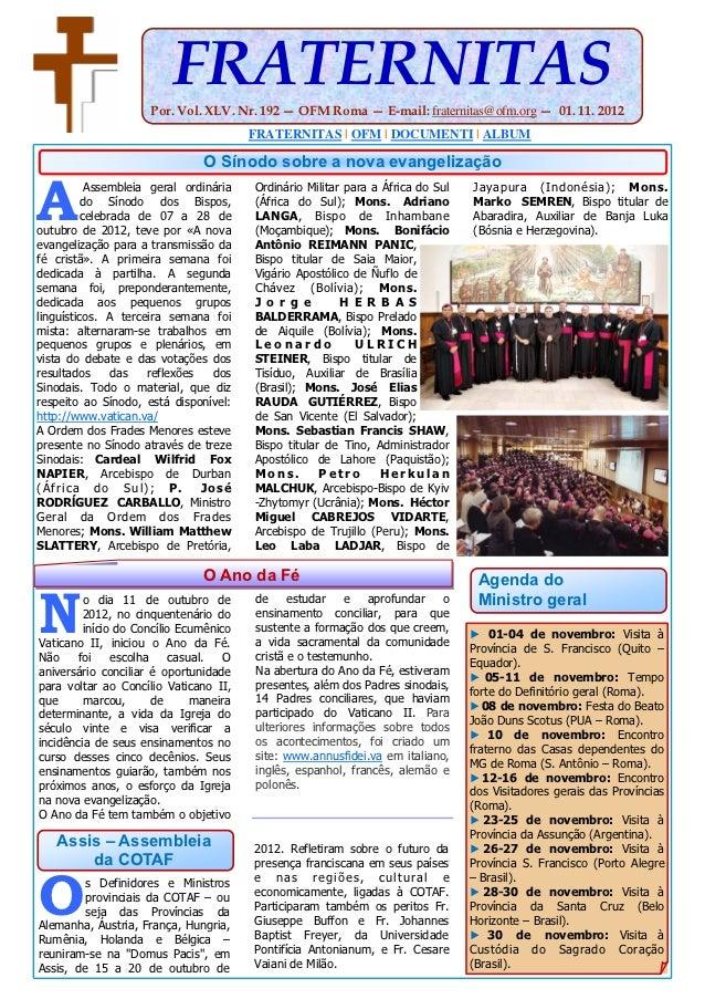 FRATERNITAS                      Por. Vol. XLV. Nr. 192 — OFM Roma — E-mail: fraternitas@ofm.org — 01. 11. 2012           ...