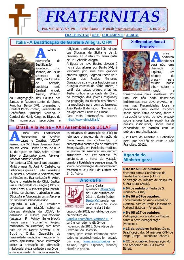 FRATERNITAS                         Por. Vol. XLV. Nr. 191 — OFM Roma— E-mail: fraternitas@ofm.org — 01. 10. 2012         ...