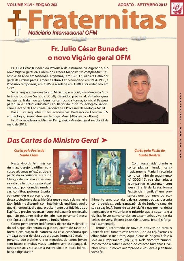 FRATERNITAS-WWW.OFM.ORG 1 agosto - settmbro 2013VOLUME XLVI • EDIÇÃO 203 Noticiário Internacional OFM Fraternitas Fr. Júli...