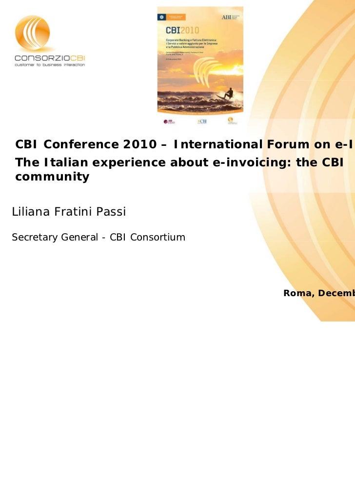 CBI Conference 2010 – International Forum on e-InvoicingThe Italian experience about e-invoicing: the CBIcommunityLiliana ...