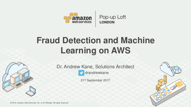© 2016, Amazon Web Services, Inc. or its Affiliates. All rights reserved. Dr. Andrew Kane, Solutions Architect drandrewkan...
