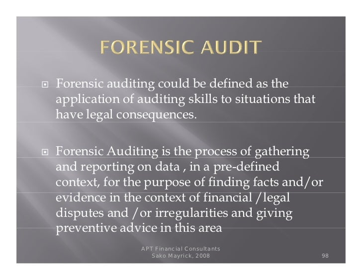 process of auditing auditing vs investigation Forensic accounting refers to the whole process of investigating a financial matter , including potentially acting as an expert witness if the fraud.