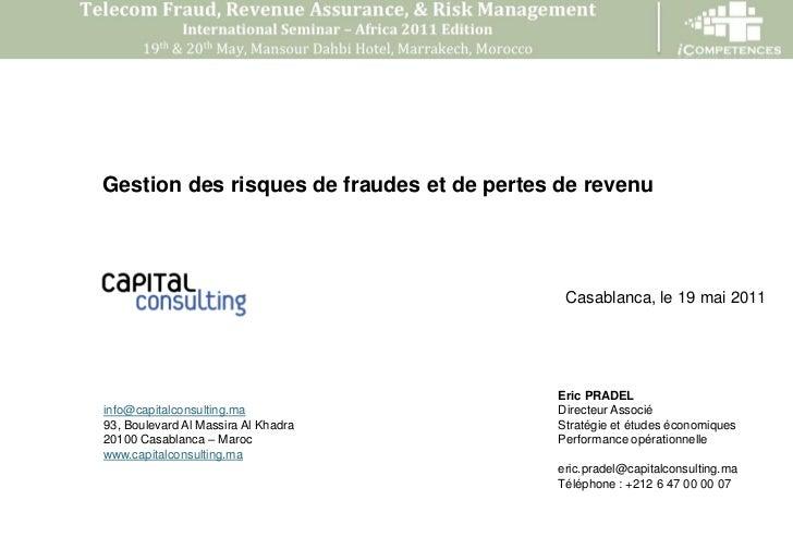 Gestion des risques de fraudes et de pertes de revenu                                            Casablanca, le 19 mai 201...