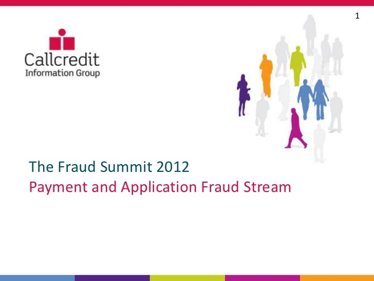 1The Fraud Summit 2012Payment and Application Fraud Stream