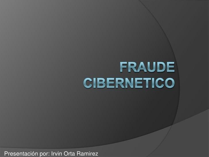 Presentación por: Irvin Orta Ramirez