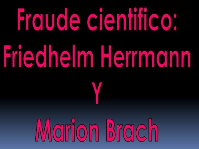 Definición de fraude científicoUn fraude científico son todas aquellasdesviaciones del método científico yde las normas ét...