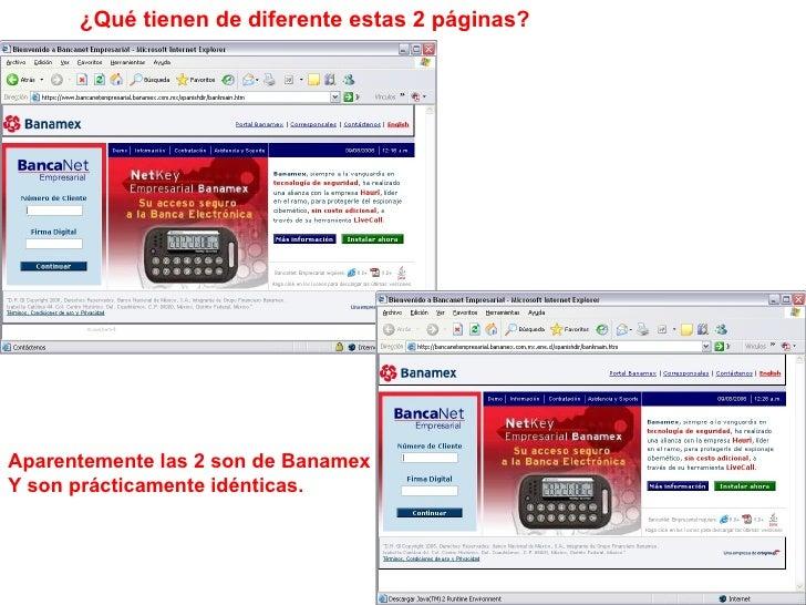 ¿Qué tienen de diferente estas 2 páginas? Aparentemente las 2 son de Banamex Y son prácticamente idénticas.