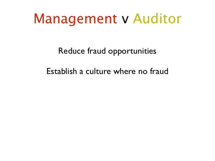 the auditor and fraud Accountants and auditors assess financial operations and work to help they identify ways to improve the processes for finding and eliminating waste and fraud.