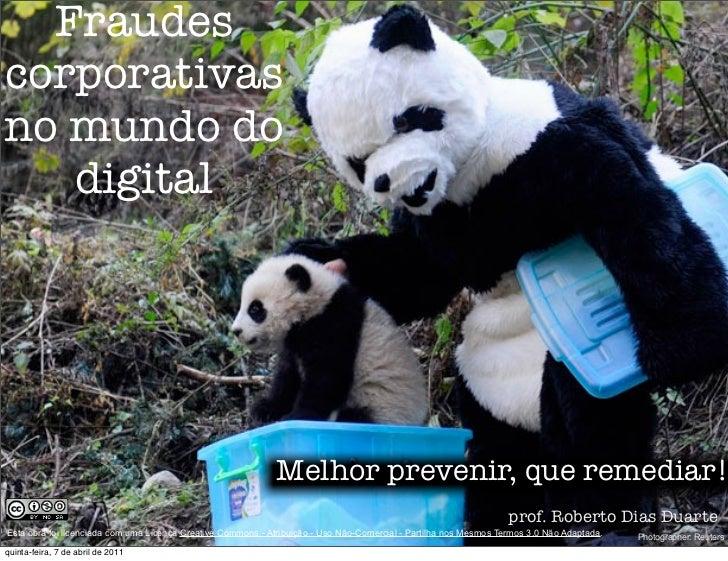 Fraudescorporativasno mundo do   digital                                                             Melhor prevenir, que ...