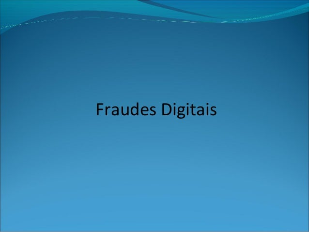 Fraudes Digitais