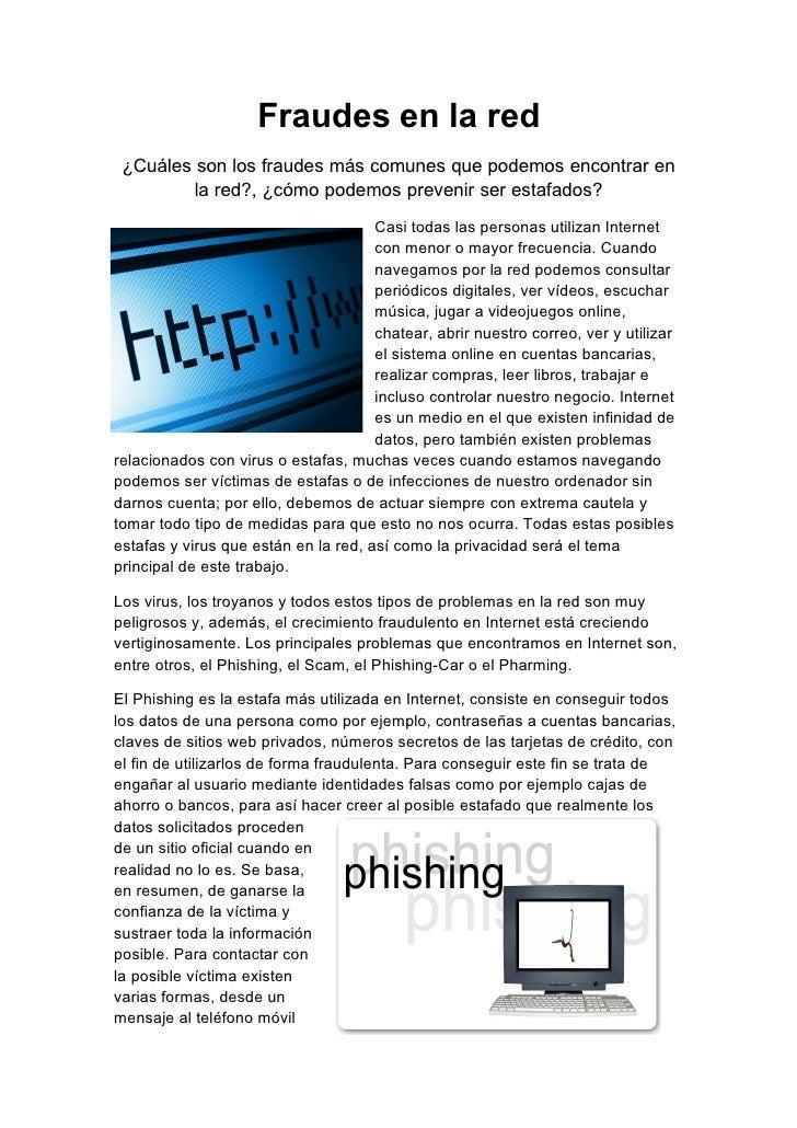 Fraudes en la red  ¿Cuáles son los fraudes más comunes que podemos encontrar en          la red?, ¿cómo podemos prevenir s...