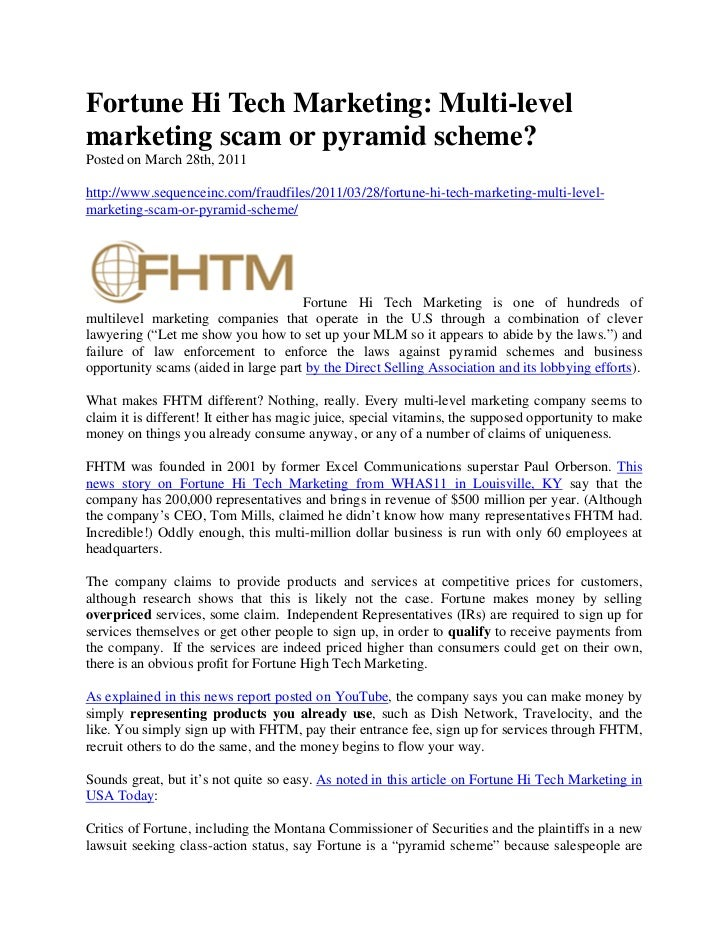 Fortune Hi Tech Marketing: Multi-levelmarketing scam or pyramid scheme?Posted on March 28th, 2011http://www.sequenceinc.co...