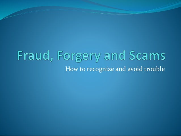 Forgery And Fraud Powerpoint Scams