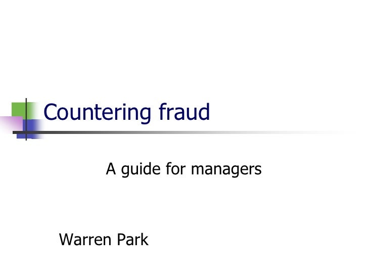 Countering fraud<br />A guide for managers<br />Warren Park<br />