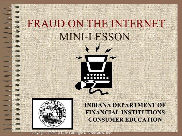 FRAUD ON THE INTERNET    MINI-LESSON                                 INDIANA DEPARTMENT OF                                ...