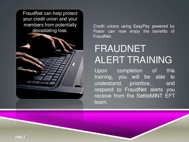 FraudNet can help protectyour credit union and yourmembers from potentially     Credit unions using EasyPay powered by    ...