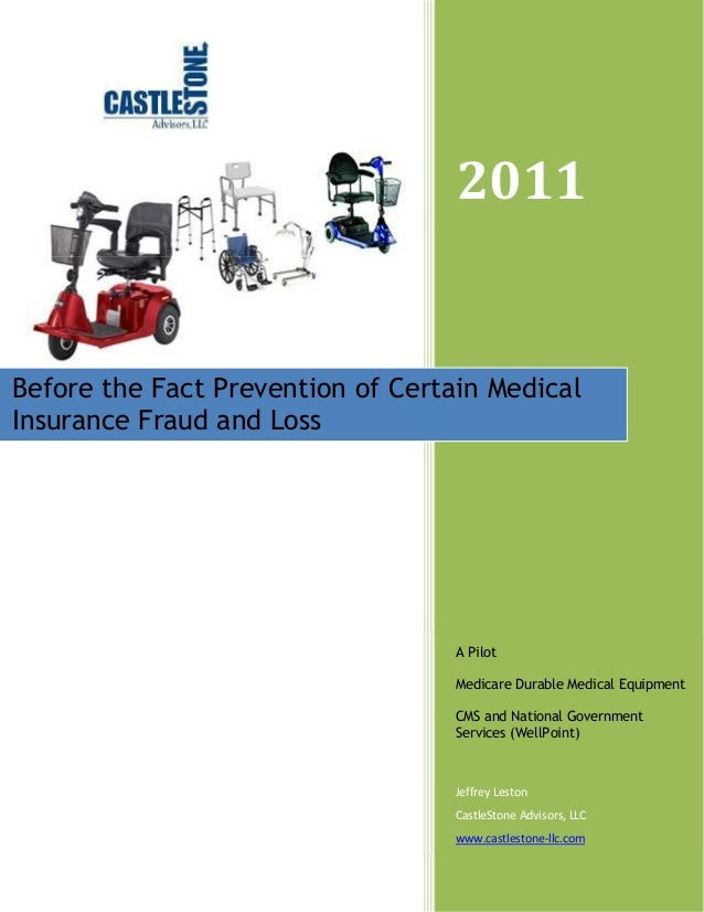2011  Before the Fact Prevention of Certain Medical  Insurance Fraud and Loss  A Pilot  Medicare Durable Medical Equipment...