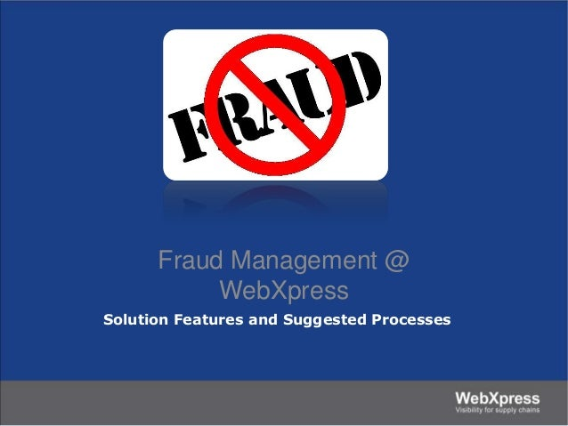 Solution Features and Suggested ProcessesFraud Management @WebXpress