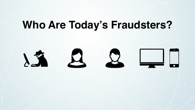 Who Are Today's Fraudsters?