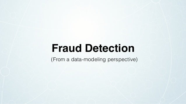 Fraud Detection (From a data-modeling perspective)