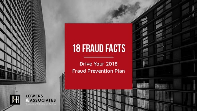 18 Fraud Facts Drive Your 2018 Fraud Prevention Plan