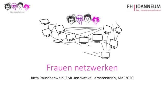 Frauen netzwerken Jutta Pauschenwein, ZML-Innovative Lernszenarien, Mai 2020
