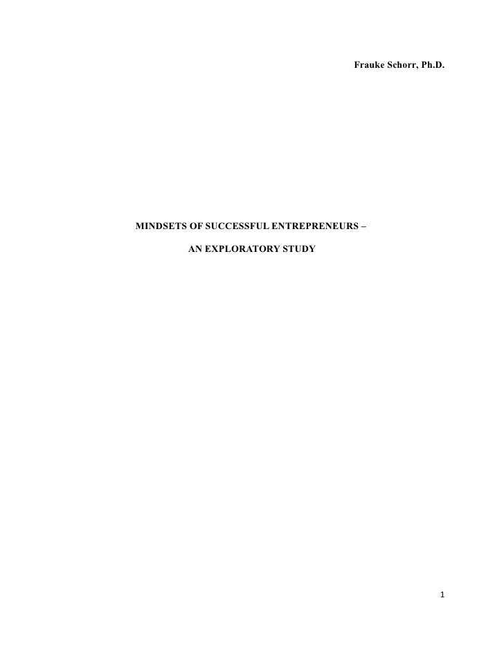 Frauke Schorr, Ph.D.MINDSETS OF SUCCESSFUL ENTREPRENEURS –        AN EXPLORATORY STUDY                                    ...