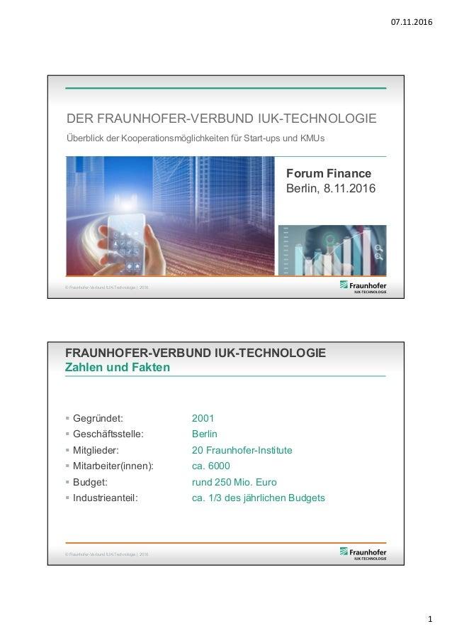 07.11.2016 1 © Fraunhofer-Verbund IUK-Technologie | 2016 DER FRAUNHOFER-VERBUND IUK-TECHNOLOGIE Überblick der Kooperations...