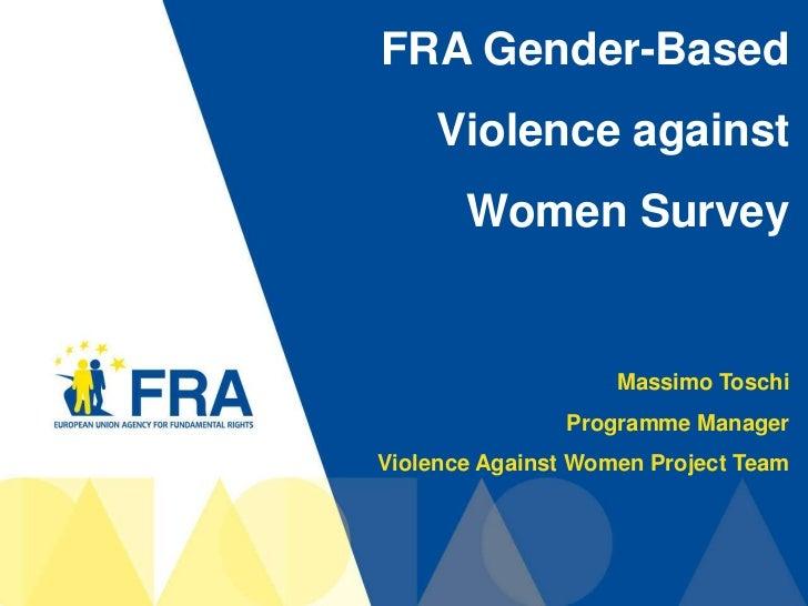 FRA Gender-Based     Violence against       Women Survey                    Massimo Toschi                Programme Manage...