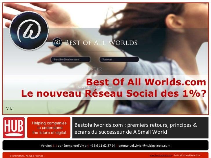 Best Of All Worlds.com                     Le nouveau Réseau Social des 1%?V 1.1                                         H...
