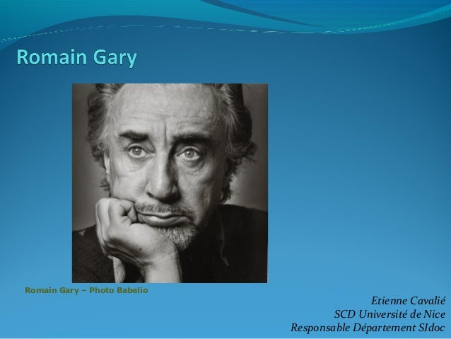 Romain Gary – Photo BabelioEtienne CavaliéSCD Université de NiceResponsable Département SIdoc
